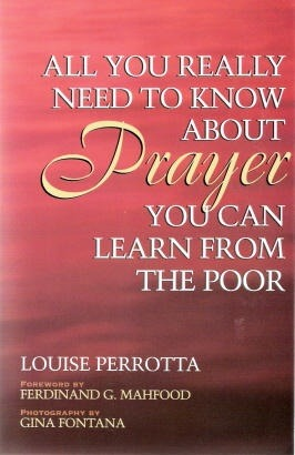 All You Really Need to Know about Prayer, You Can Learn from the Poor
