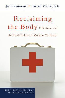 Reclaiming the Body by Joel Shuman