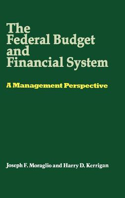The Federal Budget and Financial System: A Management Perspective