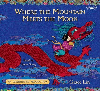 [Where the Mountain Meets the Moon] (By: Grace Lin) [published: April, 2010]