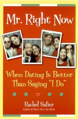 Better dating i mr now right saying than when