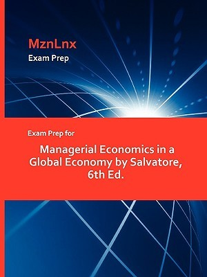 Exam Prep For Managerial Economics In A Global Economy By Salvatore, 6th Ed