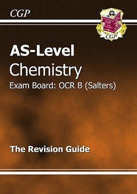 Chemistry: AS-Level: Exam Board: OCR B (Salters): The Revision Guide