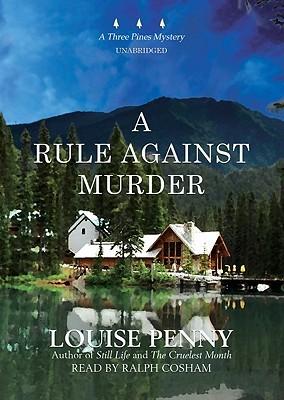 A Rule Against Murder(Chief Inspector Armand Gamache 4)