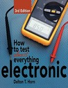 How to Test Almost Anything Electronic