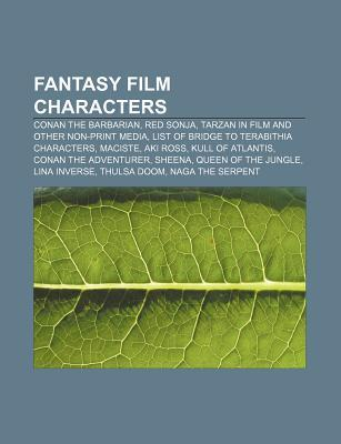 Fantasy Film Characters: Conan the Barbarian, Red Sonja, Tarzan in Film and Other Non-Print Media, List of Bridge to Terabithia Characters