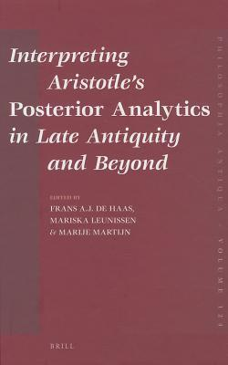 Interpreting Aristotle's Posterior Analytics In Late Antiquity And Beyond