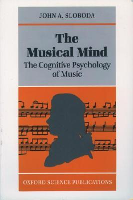The Musical Mind: The Cognitive Psychology of Music