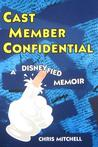 Cast Member Confidential by Chris Mitchell