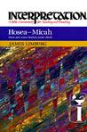 Hosea--Micah: Interpretation: A Bible Commentary for Teaching and Preaching