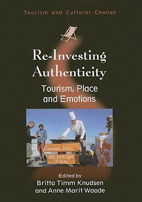 Re-Investing Authenticity: Tourism, Place and Emotions