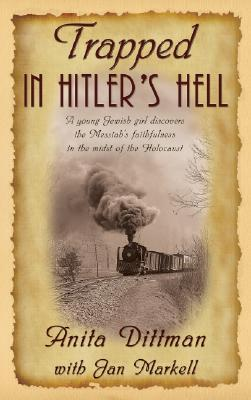 Trapped in Hitler's Hell by Anita Dittman