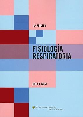 Fisiología Respiratoria (Respiratory Physiology: The Essentials (West))