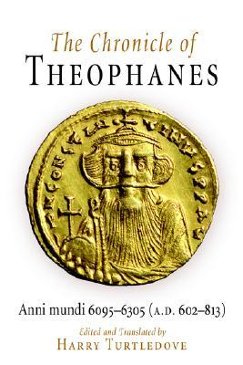 The Chronicle of Theophanes (A.D. 602-81...
