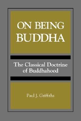 On Being Buddha: The Classical Doctrine of Buddhahood