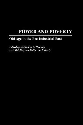Power and Poverty: Old Age in the Pre-Industrial Past