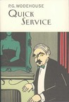 Quick Service (Everyman's Library P G WODEHOUSE)