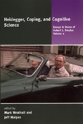Heidegger, Coping, and Cognitive Science: Essays in Honor of Hubert L. Dreyfus, Volume 2