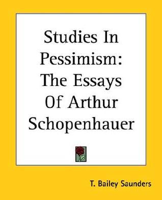 Studies in Pessimism: The Essays