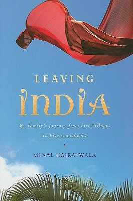 Leaving India: My Familys Journey from Five Villages to Five Continents
