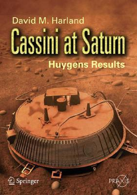 Cassini at Saturn by David M. Harland