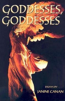 Goddesses, Goddesses by Janine Canan