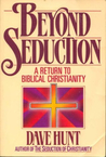 Beyond Seduction by Dave Hunt