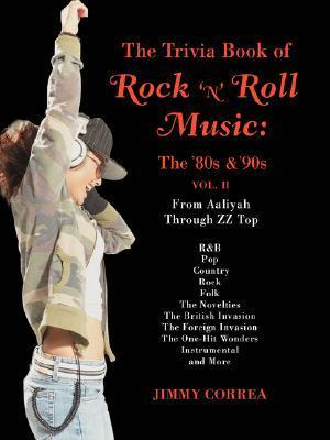 The Trivia Book of Rock 'n' Roll Music: The '80s & '90s
