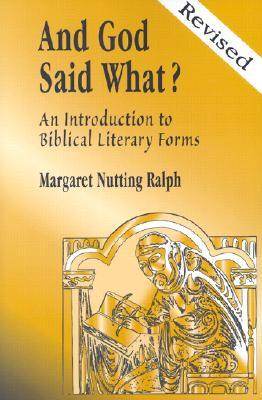 And God Said What? by Margaret Nutting Ralph