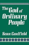 The God of Ordinary People: A Spirituality