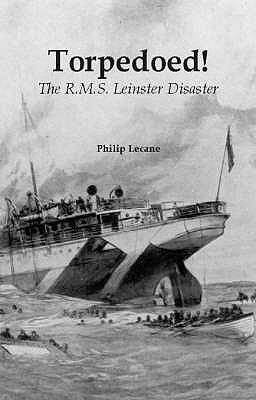 Torpedoed! The RMS Leinster Disaster
