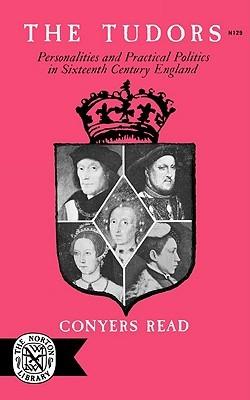 The Tudors: Personalities & Practical Politics in Sixteenth Century England