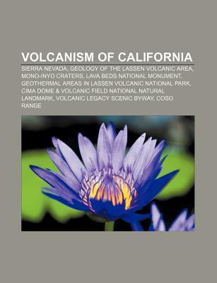 Volcanism of California: Sierra Nevada, Volcanoes of California, Sequoiadendron, Manzanar, Ansel Adams, Yosemite National Park