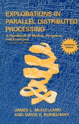 Explorations in Parallel Distributed Processing: A Handbook of Models, Programs, and Exercises - Macintosh Version
