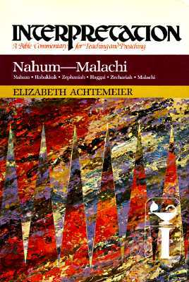 Nahum--Malachi: Interpretation: A Bible Commentary for Teaching and Preaching