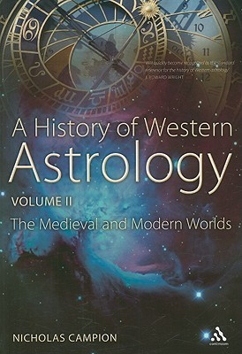 A History of Western Astrology Volume II: The Medieval and Modern Worlds