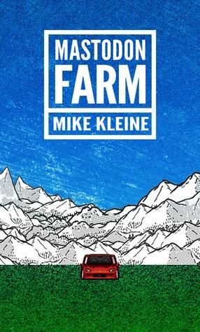 Mastodon Farm by Mike Kleine