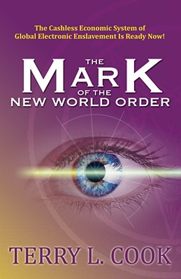 The Mark of the New World Order: The Cashless Economic System of Global Electronic Enslavement Is Ready Now!