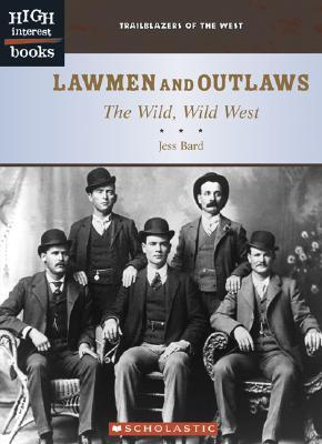 Lawmen and Outlaws: The Wild, Wild West