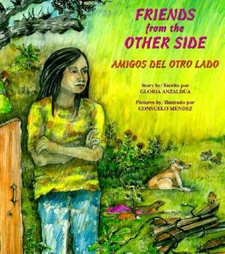 Friends from the Other Side/Amigos del otro lado by Gloria E. Anzaldúa