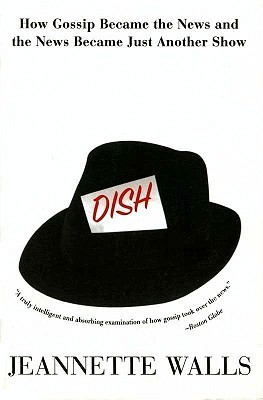 Ebook Dish: The Inside Story On The World Of Gossip by Jeannette Walls read!