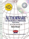 Authorware: An Introduction to Multimedia (2nd Edition)