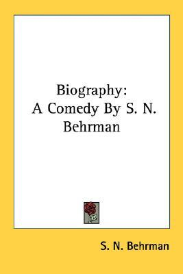 Biography: A Comedy in Three Acts