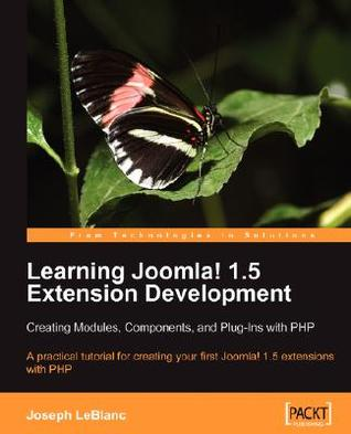 Learning Joomla! Extension Development: Creating Modules, Components, and Plugins with PHP