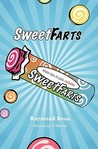Sweet Farts by Raymond Bean