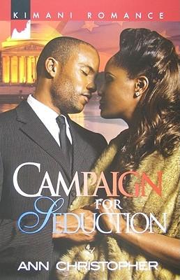 Campaign for Seduction (Secrets and Lies, #3)