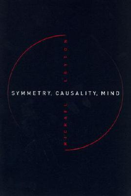 Symmetry, Causality, Mind by Michael Leyton