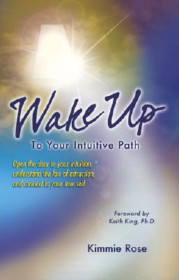 Wake Up Your Intuition: A Clairvoyant Reveals the Psychic Process