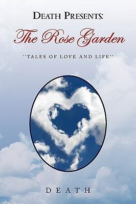 Death Presents: The Rose Garden