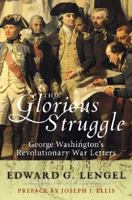 This Glorious Struggle by George Washington